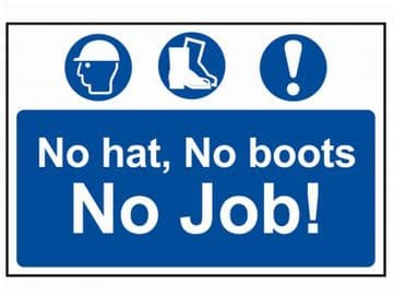 No Hat No Boots No Job - PVC 600 x 400mm